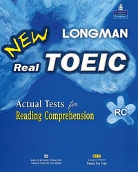 New Longman Real Toeic - Actual Tests For Reading Comprehension