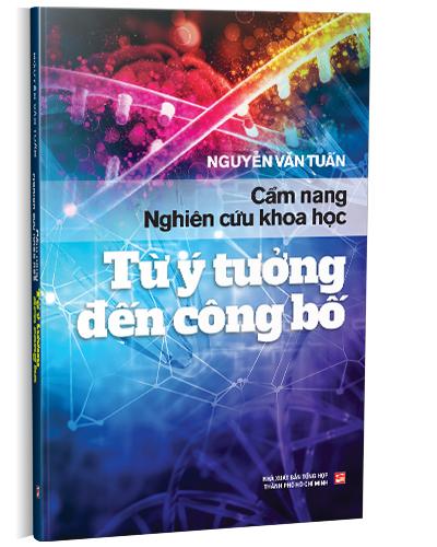 Cẩm nang nghiên cứu khoa học - Từ ý tưởng đến công bố (Tái bản 2020)